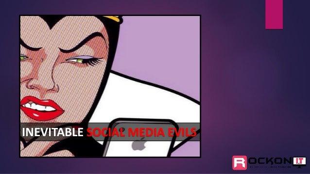 INEVITABLE SOCIAL MEDIA EVILS