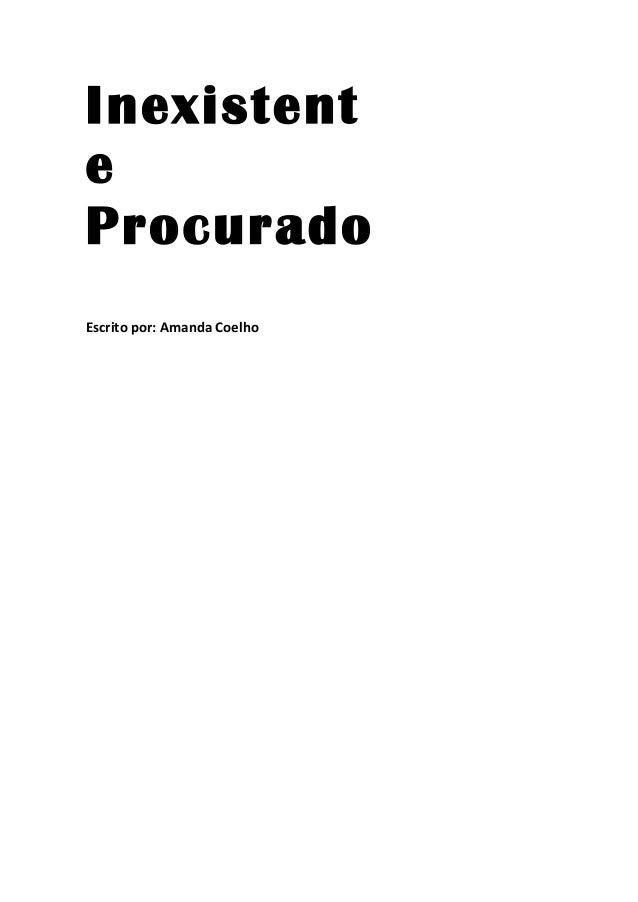 Inexistent e Procurado Escrito por: Amanda Coelho