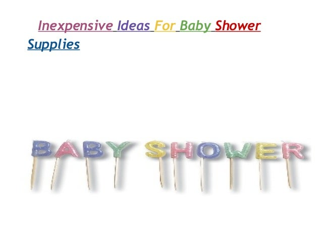Inexpensive Ideas For Baby ShowerSupplies