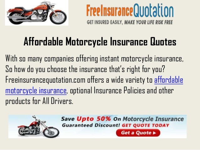 Affordable Motorcycle Insurance QuotesWith so many companies offering instant motorcycle insurance,So how do you choose th...
