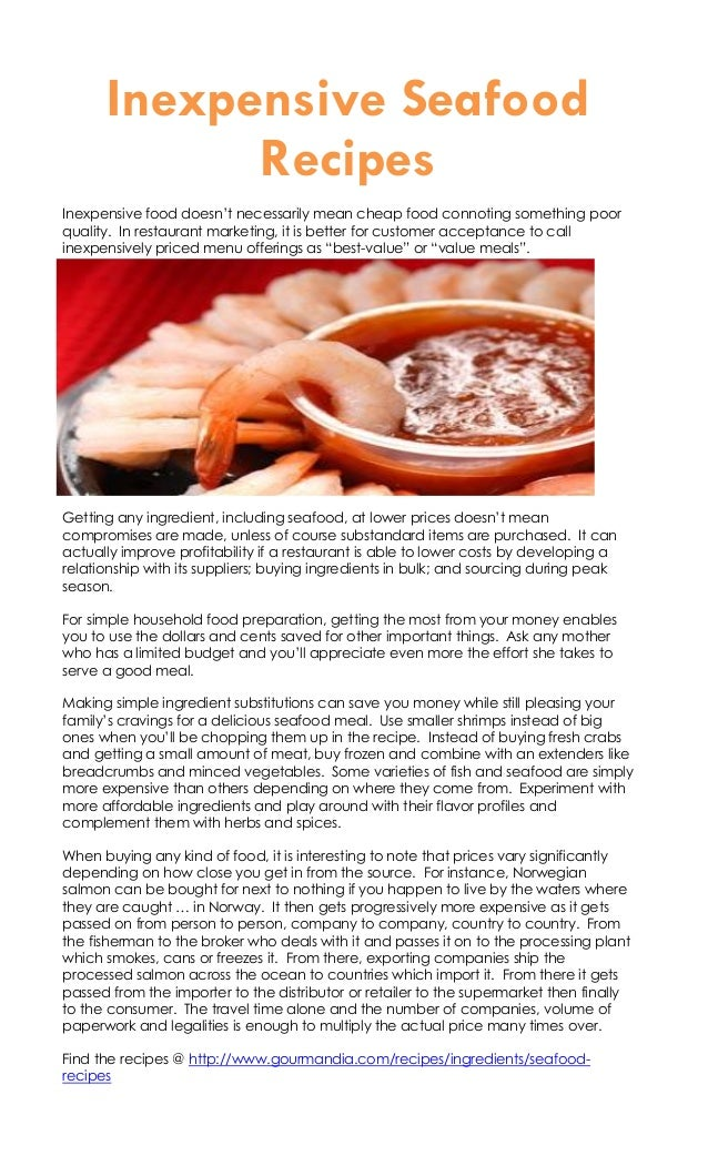 Inexpensive Seafood            RecipesInexpensive food doesn't necessarily mean cheap food connoting something poorquality...