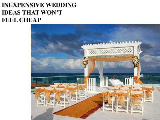 Inexpensive wedding ideas that wonamp039t feel cheap
