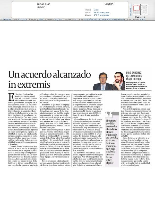 14/07/15Cinco días MADRID Prensa: Diaria Tirada: 38.369 Ejemplares Difusión: 27.576 Ejemplares Página: 14 ión: OPINIÓN Val...