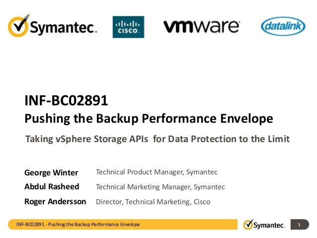 INF-BC02891 - Pushing the Backup Performance Envelope 1 INF-BC02891 Pushing the Backup Performance Envelope George Winter ...