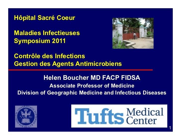 Hôpital Sacré CoeurMaladies InfectieusesSymposium 2011Contrôle des InfectionsGestion des Agents Antimicrobiens          He...