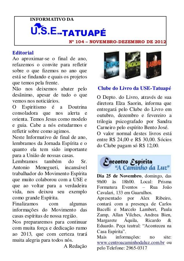 INFORMATIVO DA                      -TATUAPÉ                           Nº 104 – NOVEMBRO-DEZEMBRO DE 2012EditorialAo aprox...