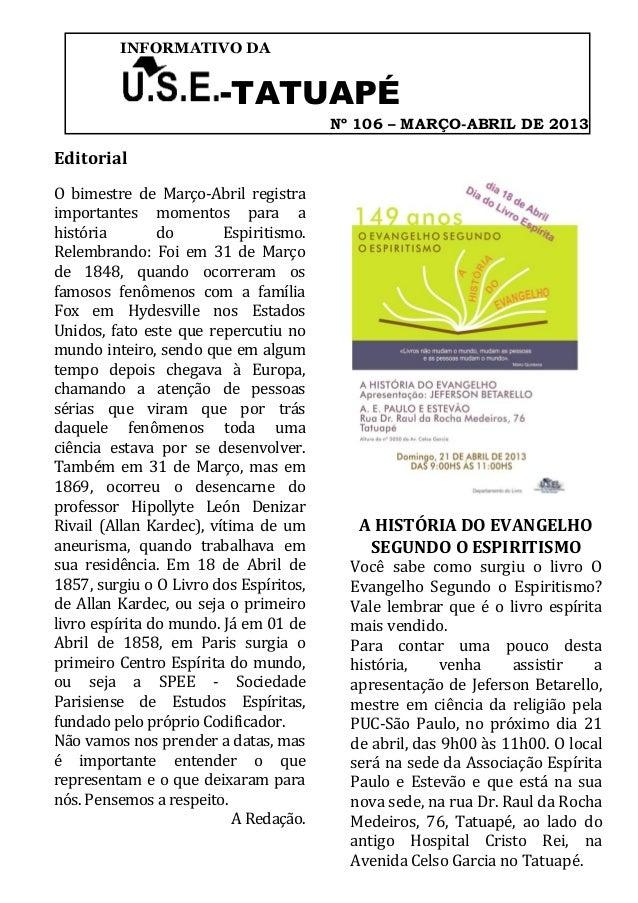 INFORMATIVO DA                        -TATUAPÉ                                        Nº 106 – MARÇO-ABRIL DE 2013Editoria...