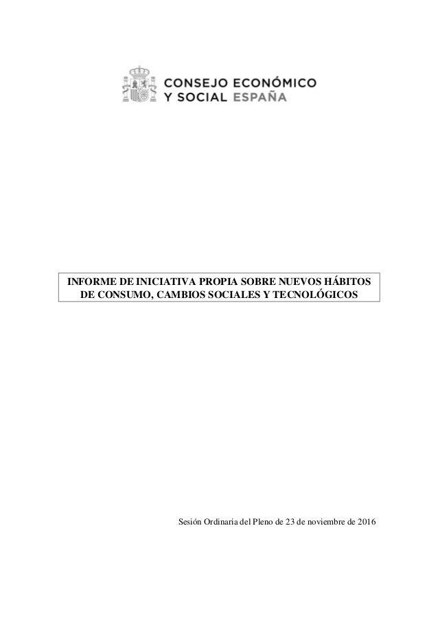 INFORME DE INICIATIVA PROPIA SOBRE NUEVOS HÁBITOS DE CONSUMO, CAMBIOS SOCIALES Y TECNOLÓGICOS Sesión Ordinaria del Pleno d...