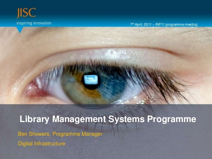 7th April, 2011 – INF11 programme meeting <br />Presenter or main title…<br />Library Management Systems Programme<br />Se...