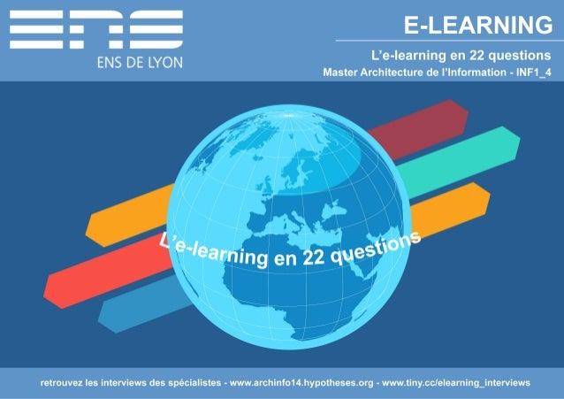 III  I a la vi:  E-LEARNING  j:  I _i It ENS DE LYON L'e-learning en 22 questions  Master Architecture de l'lnformation - ...