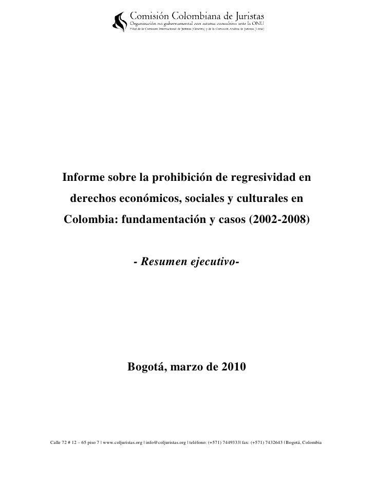 Informe sobre la prohibición de regresividad en         derechos económicos, sociales y culturales en      Colombia: funda...