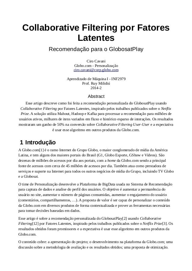 Collaborative Filtering por Fatores Latentes Recomendação para o GlobosatPlay Ciro Cavani Globo.com - Personalização ciro....