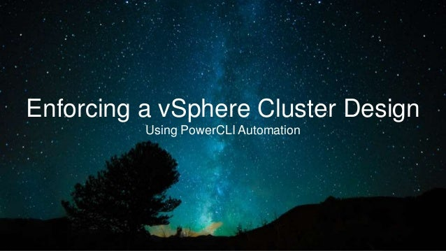 1 Enforcing a vSphere Cluster Design Using PowerCLI Automation