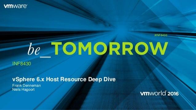 vSphere 6.x Host Resource Deep Dive Frank Denneman Niels Hagoort INF8430 #INF8430