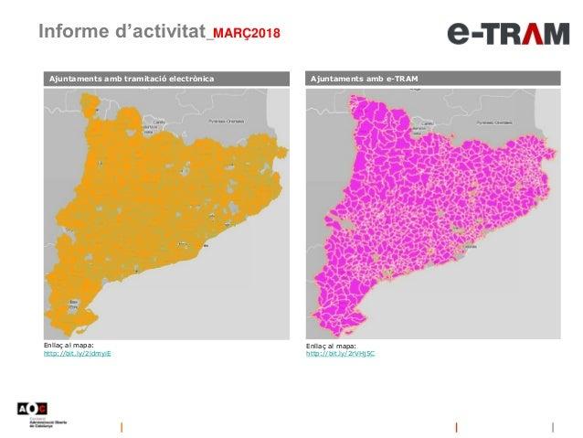 Informe d'activitat_MARÇ2018 Enllaç al mapa: http://bit.ly/2ldmyiE Enllaç al mapa: http://bit.ly/2rVHj5C Ajuntaments amb e...
