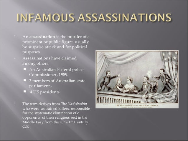  An assassination is the murder of a prominent or public figure, usually by surprise attack and for political purposes  ...