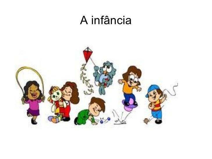 A infância