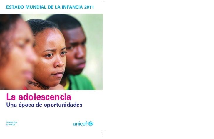ESTADO MUNDIAL DE LA INFANCIA 2011La adolescenciaUna época de oportunidades