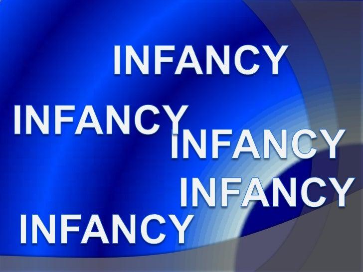 INFANCY<br />INFANCY<br />INFANCY<br />INFANCY<br />INFANCY<br />
