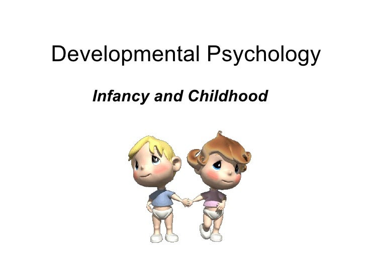 Developmental Psychology Infancy and Childhood