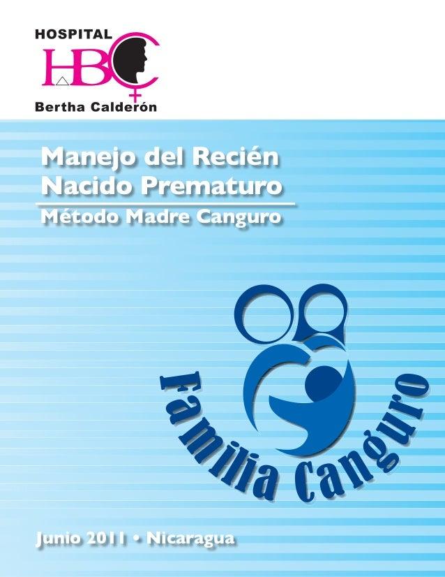 Manejo del Recién Nacido Prematuro Método Madre Canguro Junio 2011 • Nicaragua