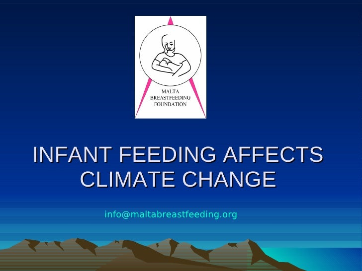 INFANT FEEDING AFFECTS     CLIMATE CHANGE      info@maltabreastfeeding.org