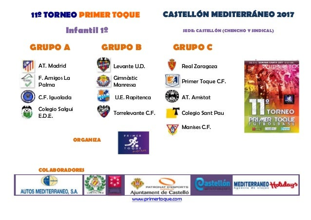 Levante U.D. Real Zaragoza C.F. Igualada U.E. Rapitenca AT. Amistat Primer Toque C.F. AT. Madrid 11º TORNEO PRIMER TOQUE C...