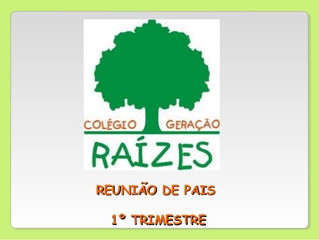 REUNIÃO DE PAISREUNIÃO DE PAIS1º TRIMESTRE1º TRIMESTRE