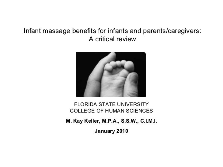 Infant massage benefits for infants and parents/caregivers:  A critical review  FLORIDA STATE UNIVERSITY COLLEGE OF HUMAN ...