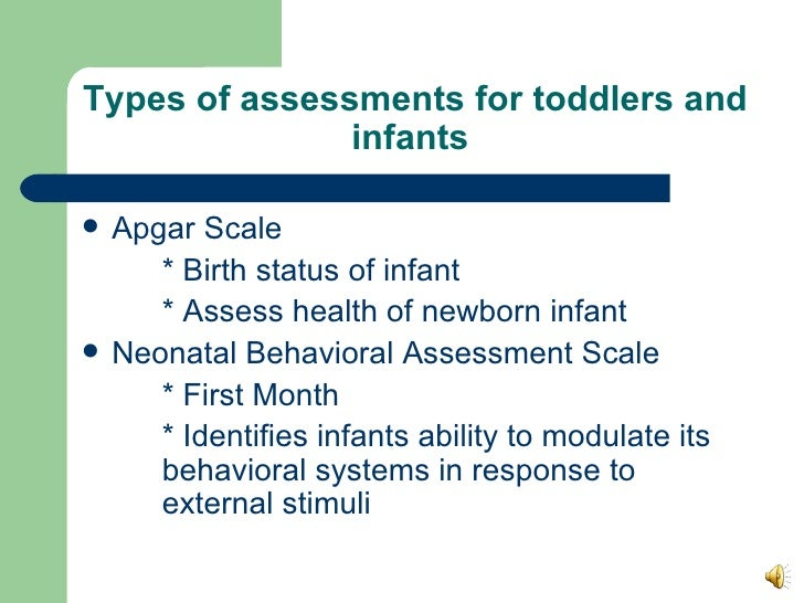 assessing infants and toddlers Expanding the repertoire of tools and techniques for assessing the communication skills of infants and toddlers in recent years, professionals and families alike have expressed dissatisfaction over the tools and techniques used to evaluate and assess the communication skills of infants.