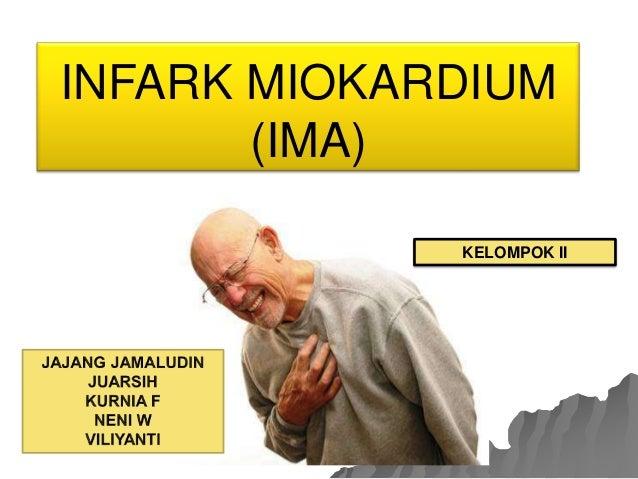 INFARK MIOKARDIUM       (IMA)             KELOMPOK II
