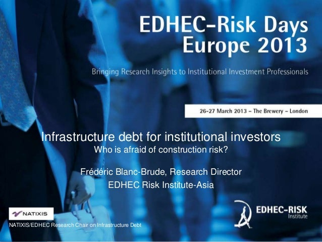 Infrastructure debt for institutional investors                                Who is afraid of construction risk?        ...