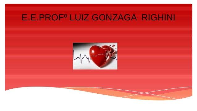 E.E.PROFº LUIZ GONZAGA RIGHINI INFARTO 2015