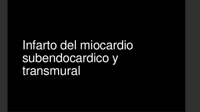 Infarto del miocardiosubendocardico ytransmural