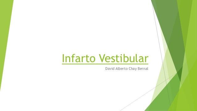 Infarto Vestibular David Alberto Chay Bernal