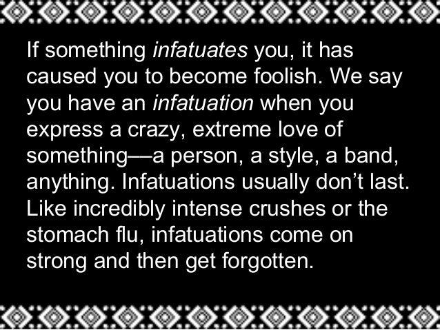 what is infatuation definition