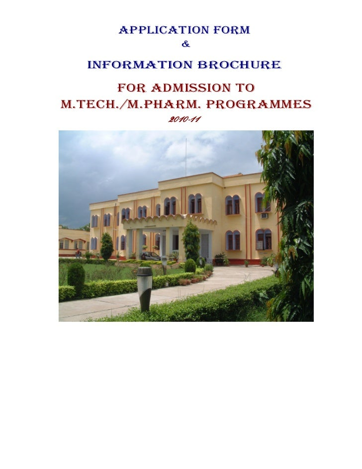 APPLICATION FORM              &  INFORMATION BROChuRe      FOR ADMISSION TOM.TeCh./M.PhARM. PROGRAMMeS            2010-11