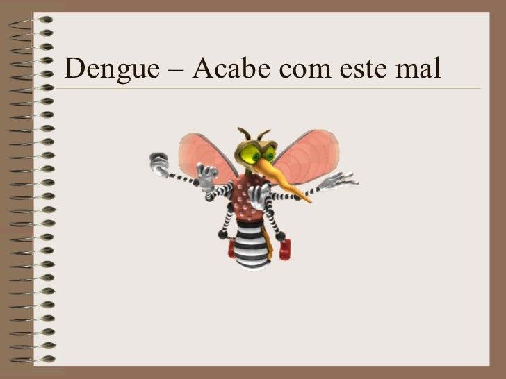 Dengue – Acabe com este mal