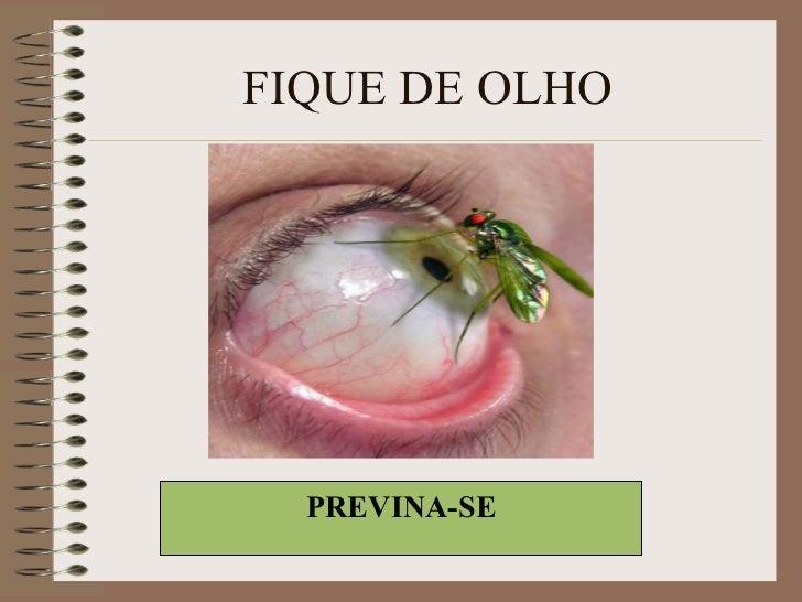 FIQUE DE OLHO PREVINA-SE