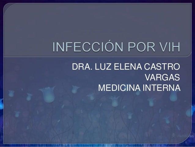 DRA. LUZ ELENA CASTRO VARGAS MEDICINA INTERNA