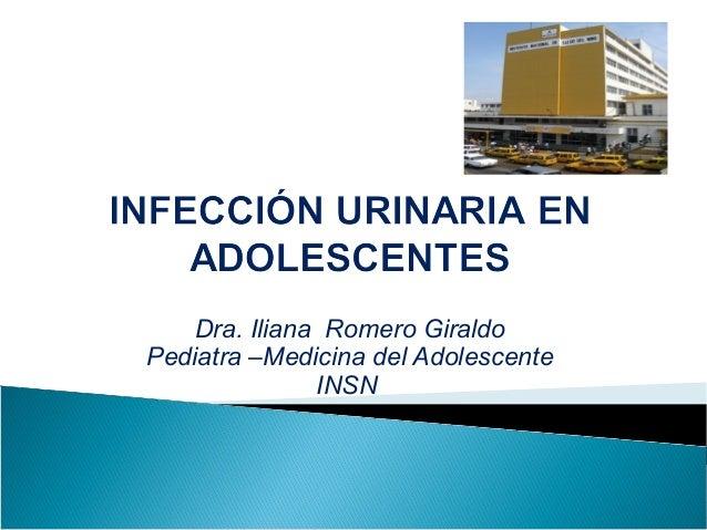 Dra. Iliana Romero Giraldo Pediatra –Medicina del Adolescente INSN