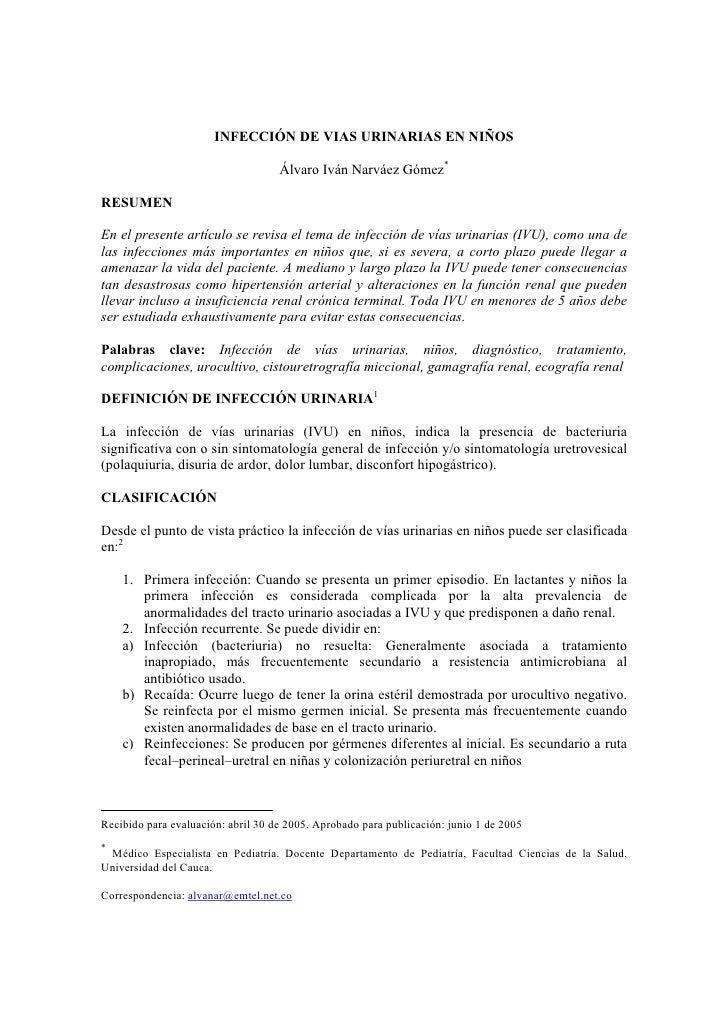 INFECCIÓN DE VIAS URINARIAS EN NIÑOS                                      Álvaro Iván Narváez Gómez*  RESUMEN  En el prese...