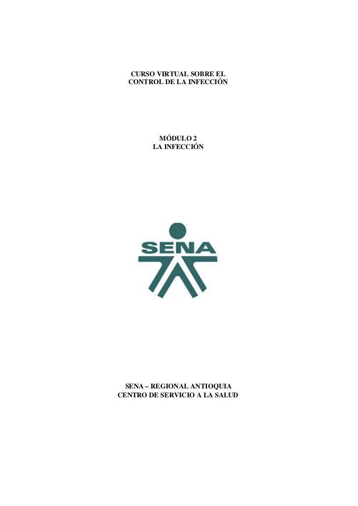 CURSO VIRTUAL SOBRE EL  CONTROL DE LA INFECCIÓN         MÓDULO 2        LA INFECCIÓN  SENA – REGIONAL ANTIOQUIACENTRO DE S...
