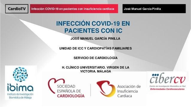 Título de ponencia Nombre de ponenteInfección COVID-19 en pacientes con insuficiencia cardiaca José Manuel García Pinilla ...