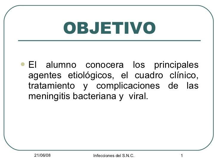 OBJETIVO <ul><li>El alumno conocera los principales agentes etiológicos, el cuadro clínico, tratamiento y complicaciones d...