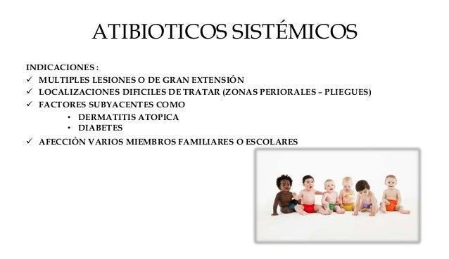  AMOXICILINA + CLAVULANICO  PENICILINA O AMOXICILINA ( ESTREPTOCÓCCICO)  CLOXACILINA ( SI ES ESTAFILOCÓCICO)  MACROLID...