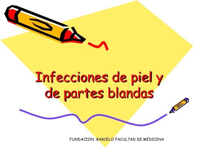 Infecciones de piel y de partes blandas     FUNDACION BARCELO FACULTAD DE MEDICINA