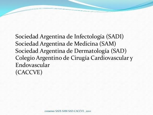 Sociedad Argentina de Infectología (SADI) Sociedad Argentina de Medicina (SAM) Sociedad Argentina de Dermatología (SAD) Co...