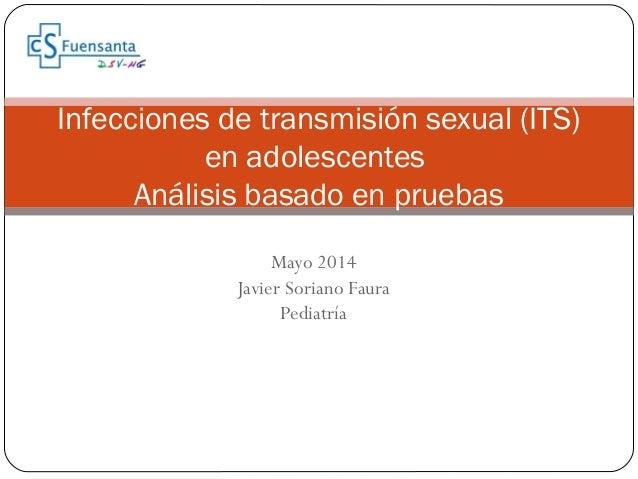Mayo 2014 Javier Soriano Faura Pediatría Infecciones de transmisión sexual (ITS) en adolescentes Análisis basado en pruebas