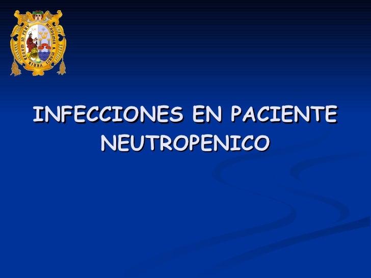 INFECCIONES EN PACIENTE NEUTROPENICO